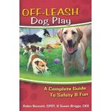 Guide leash Böcker Off-Leash Dog Play: A Complete Guide to Safety and Fun (Häftad, 2008)
