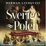 Sverige och polen bok Sverige - Polen: 1000 år av krig och kärlek (Ljudbok CD)