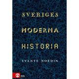 Svante nordin Böcker Sveriges moderna historia: Fem politiska projekt 1809-2019 (Inbunden)