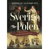 Sverige och polen bok Sverige–Polen: 1000 år av krig och kärlek (E-bok, 2019)