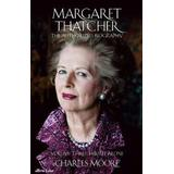 Charles moore Böcker Margaret Thatcher (Inbunden, 2019)