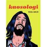 Kaosologi Böcker Kaosologi: Logiken i hur allt hänger ihop om man bara tittar tillräckligt noga (del 1) (E-bok)