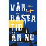 Vår tid är nu Böcker Vår bästa tid är nu - Sverige ett föregångsland eller på kollapsens rand (Danskt band)