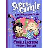 Super charlie Böcker Super-Charlie och flamingokatastrofen (E-bok, 2019)