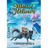 Musse & helium Böcker Musse & Helium. Äventyret i Lindrizia (E-bok, 2019)