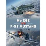 P 51 mustang Böcker Me 262 vs P-51 Mustang