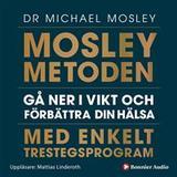 Mosleymetoden Böcker Mosleymetoden: Gå ner i vikt och förbättra din hälsa med enkelt trestegsprogram