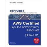 Aws certified Böcker AWS Certified SysOps Administrator - Associate (SOA-C01) Cert Guide