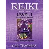 Healing for reiki Böcker REIKI Usui & Tibetan Level I Certification Manual, Energy Healing for Beginners