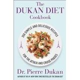 The dukan diet Böcker The Dukan Diet Cookbook: The Essential Companion to the Dukan Diet (Inbunden, 2012)