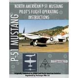 P 51 mustang Böcker P-51 Mustang Pilot's Flight Manual
