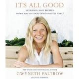 Gwyneth paltrow Böcker It's All Good: Delicious, Easy Recipes That Will Make You Look Good and Feel Great (Inbunden, 2013)