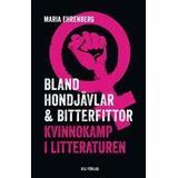 Kvinnokamp Böcker Bland hondjävlar & bitterfittor : kvinnokamp i litteraturen