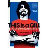 Grohl Böcker This Is a Call: The Life and Times of Dave Grohl (Häftad, 2013)
