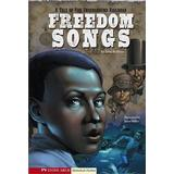 Freedom underground railroad Böcker Freedom Songs: A Tale of the Underground Railroad (Graphic Flash)