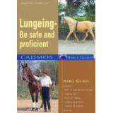 Be safe Böcker Lungeing: Be Safe and Proficient (Cadmos Horse Guides)