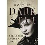 Dark Star: The Untold Story of Vivien Leigh