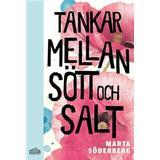 Tankar mellan sött och salt (Inbunden)