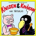 Knisen & Knåkan har tårtkalas (Inbunden)