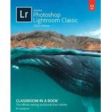 Photoshop Böcker Adobe Photoshop Lightroom Classic Classroom in a Book (2020 release)