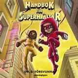 Handbok för superhjältar 5 Böcker Handbok för superhjältar 5 – Försvunna