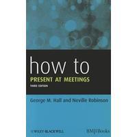 How to Present at Meetings (Häftad, 2011)