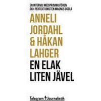 En elak liten jävel: en intervju med provokatören och perfektionisten Magnus Uggla (Häftad, 2014)