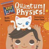 Baby Loves Quantum Physics! (Inbunden, 2017)