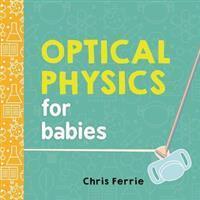Optical Physics for Babies (Inbunden, 2017)