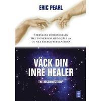Väck din inre healer: återskapa förbindelsen till universum med hjälp av de nya energifrekvenserna (Inbunden, 2008)