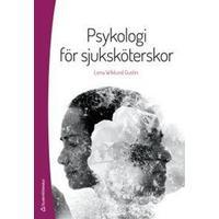 Psykologi för sjuksköterskor - (bok + digital produkt) (Häftad, 2015)