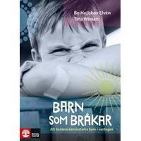 Barn som bråkar: att hantera känslostarka barn i vardagen (E-bok, 2015)