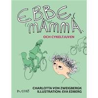 Ebbe, mamma och cykeltjuven (Inbunden, 2016)