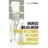 Tommy Myllymäki – En studie i maniska förberedelser (E-bok, 2017)