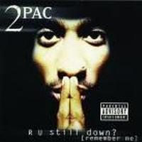 2pac - R U Still Down (Remember Me