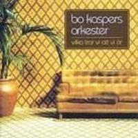 Bo Kaspers Orkester - Vilka Tror Vi Att Vi Är