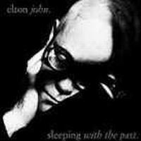 John Elton - Sleeping With The Past