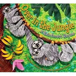 Over in the Jungle: A Rainforest Rhyme (Sharing Nature with Children Book) (Sharing Nature with Children Books)