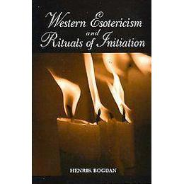 Western Esotericism and Rituals of Initiation (Pocket, 2008)
