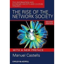 The Rise of the Network Society: The Information Age: Economy, Society, and Culture Volume I (Häftad, 2009)