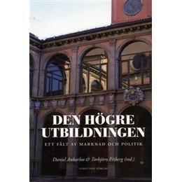 Den högre utbildningen: ett fält av marknad och politik (Danskt band, 2012)