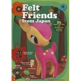 Felt Friends from Japan: 86 Super-Cute Toys and Accessories to Make Yourself (Häftad, 2012)