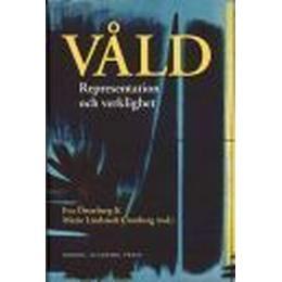 Våld: representation och verklighet (Inbunden, 2006)