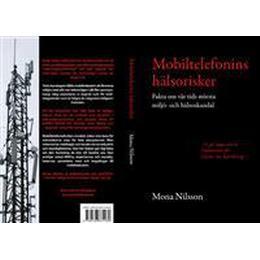 Mobiltelefonins hälsorisker: fakta om vår tids största miljö- och hälsoskandal (Häftad, 2010)