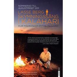 Skymningssång i Kalahari: Hur människan bytte tillvaro (Storpocket, 2012)