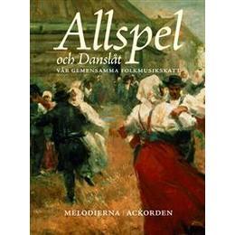 Allspel och Danslåt: vår gemensamma folkmusikskatt (Spiral, 2013)