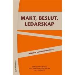 Makt, beslut och ledarskap: märkbar och obemärkt makt (Häftad, 2014)