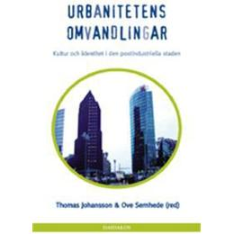 Urbanitetens omvandlingar (Häftad, 2003)