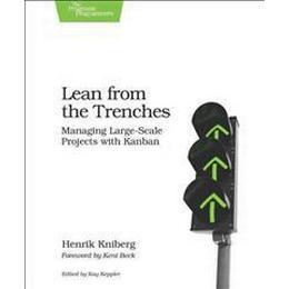 Lean from the Trenches: Managing Large-Scale Projects with Kanban (Häftad, 2011)