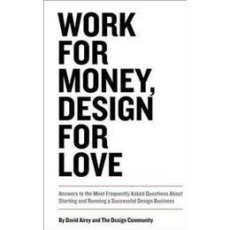 Work for Money, Design for Love (Häftad, 2012)